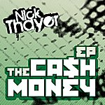 Nick Thayer The Ca$h Money Ep
