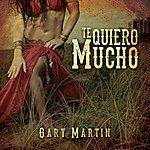 Gary Martin Te Quiero Mucho (Single)