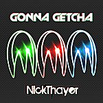 Nick Thayer Gonna Getcha Ep