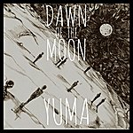 Yuma Dawn Of The Moon