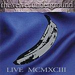 The Velvet Underground Mcmxciii (Live)