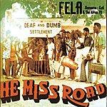 Fela Kuti He Miss Road