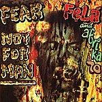 Fela Kuti Fear Not For Man