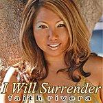Faith Rivera I Will Surrender