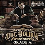 Doc Holiday Grade A (Feat. Philthy Rich, Pooh Hefner)