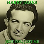 Harry James Just You, Just Me