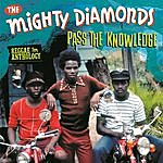 The Mighty Diamonds Reggae Anthology: Pass The Knowledge