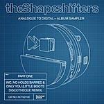 Shapeshifters Analogue To Digital – Album Sampler, Pt. 1