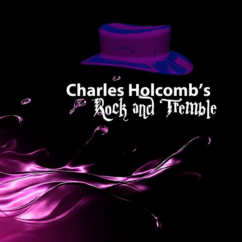Cover Art: Charles Holcomb's Rock And Tremble Album