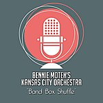 Bennie Moten's Kansas City Orchestra Band Box Shuffle