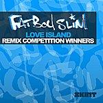 Fatboy Slim Love Island (Remix Competition Winners)