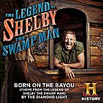 "The Diamond Light Born On The Bayou (Theme From ""The Legend Of Shelby The Swamp Man"")"