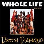 Dutch Diamond Whole Life (Feat. Rill Lyrics)