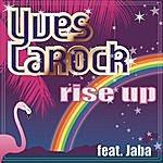 Yves Larock Rise Up
