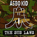 Asbo Kid The S.U.S. Laws