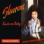 Sharon Touch Me Baby (Remastered) - Single