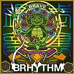 Brave Brhythm