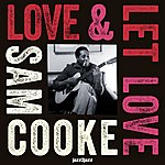 Sam Cooke Love And Let Love (Extended)