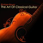 Rüdiger Bayer The Art Of Classical Guitar