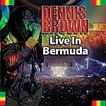 Dennis Brown Live! In Bermuda