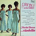 Martha Reeves & The Vandellas Dancing In The Street