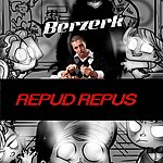 Berzerk Repud Repus