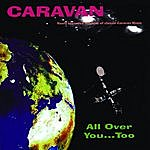 Caravan All Over You...Too