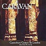 Caravan Canterbury Comes To London