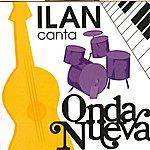 Ilan Chester Ilan Canta Onda Nueva