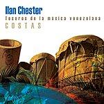 Ilan Chester Tesoros De La Musica Venezolana. Costas