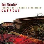 Ilan Chester Tesoros De La Musica Venezolana.Caracas