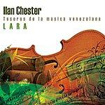 Ilan Chester Tesoros De La Musica Venezolana. Lara