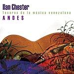 Ilan Chester Tesoros De La Musica Venezolana. Andes