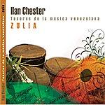 Ilan Chester Tesoros De La Musica Venezolana. Zulia
