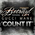 Betrayl Count It (Feat. Gucci Mane) - Single