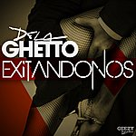 De La Ghetto Exitandonos - Single