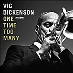 Vic Dickenson One Time Too Many