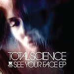 Total Science See Your Face Ep