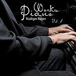 Rüdiger Bayer Piano Works, Vol. 1