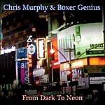 Chris Murphy From Dark To Neon