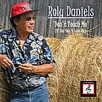 Roly Daniels Don't Touch Me (If You Don't Love Me) - Single