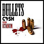 C.A.S.H. Bullets (Feat. Octainium) - Single