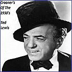 Ted Lewis Music Showcase: The 1930's Crooners