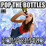 Koma Pop The Bottles