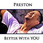 Preston Better With You