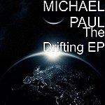 Michael Paul The Drifting Ep