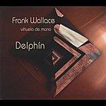 Frank Wallace Delphin