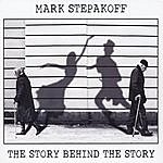Mark Stepakoff The Story Behind The Story