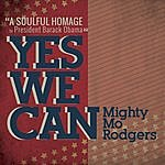 Mighty Mo Rodgers Yes We Can