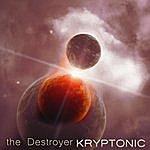 Kryptonic The Destroyer
